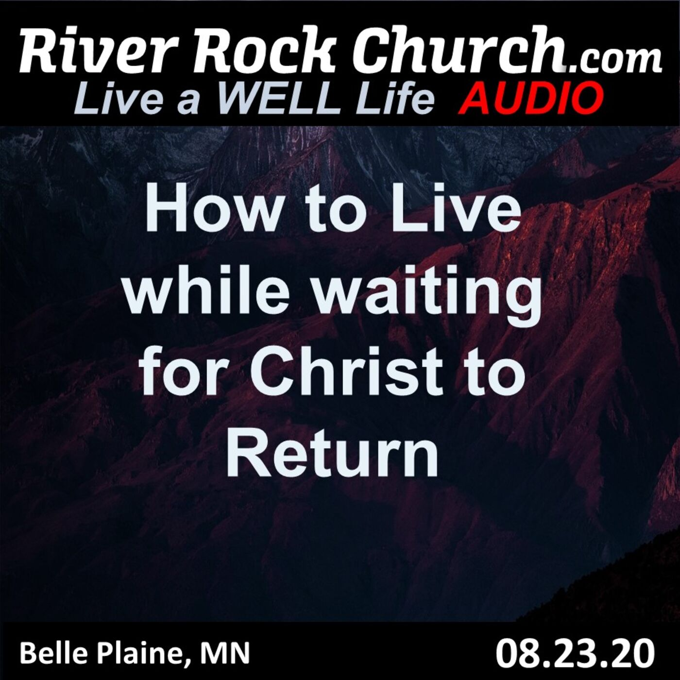 How to Live while Waiting for Christ to Return