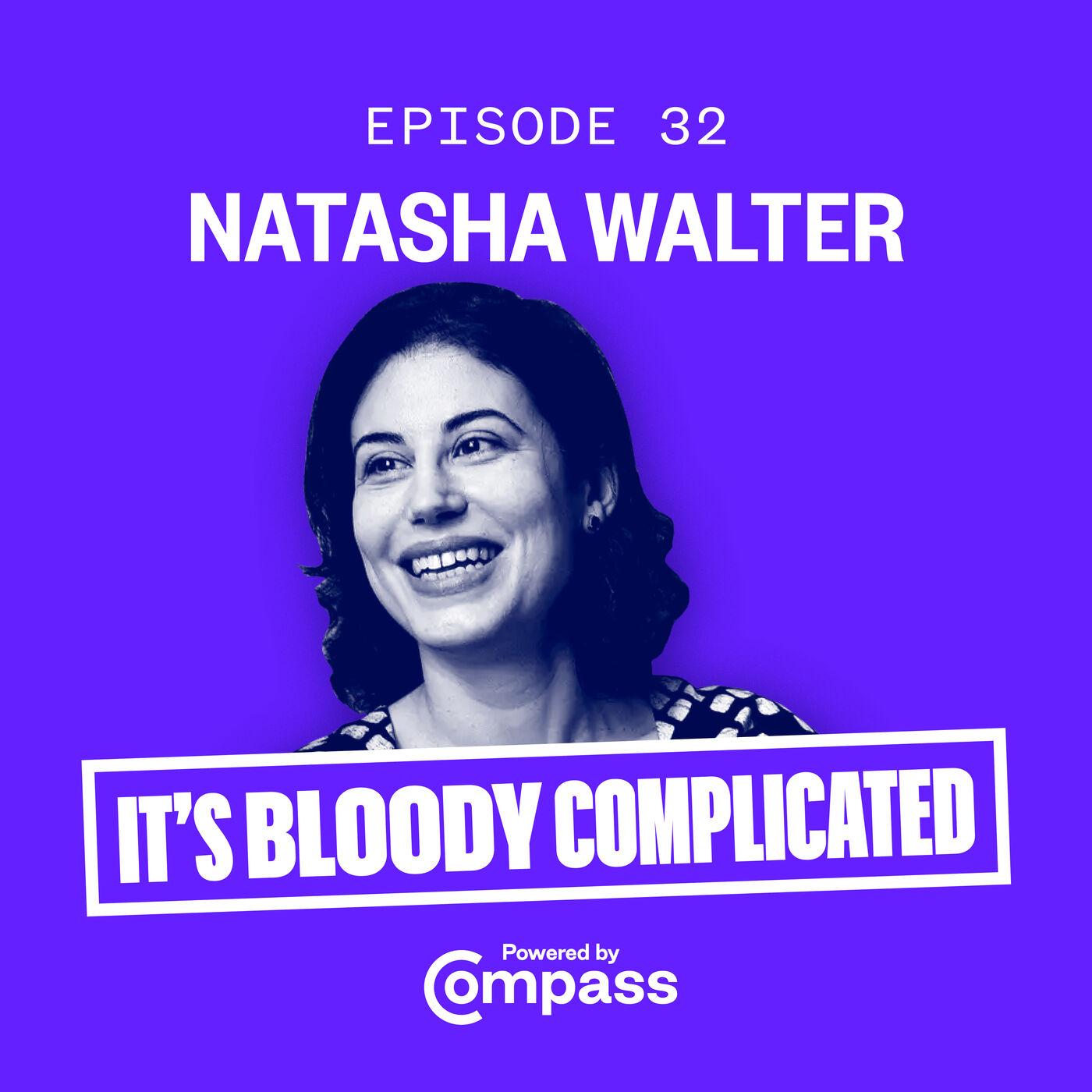 Feminism and Refugee Women with Natasha Walter   Ep.32