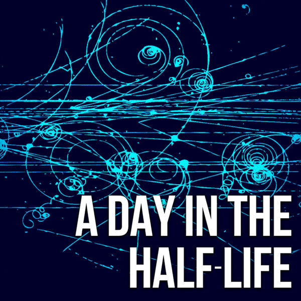A Day in the Half-Life Podcast Artwork Image