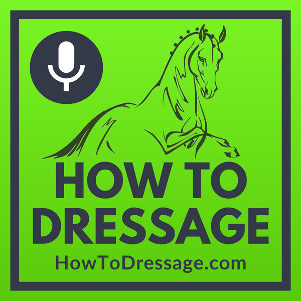 How To Dressage Podcast Podcast Artwork Image