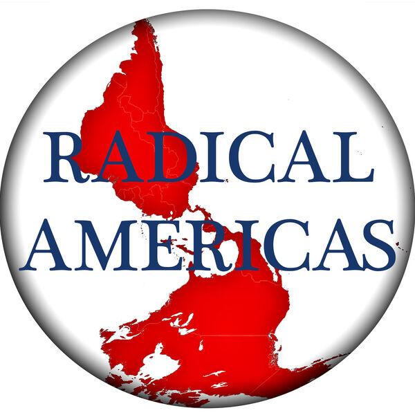 The Radical Americas Podcast Podcast Artwork Image