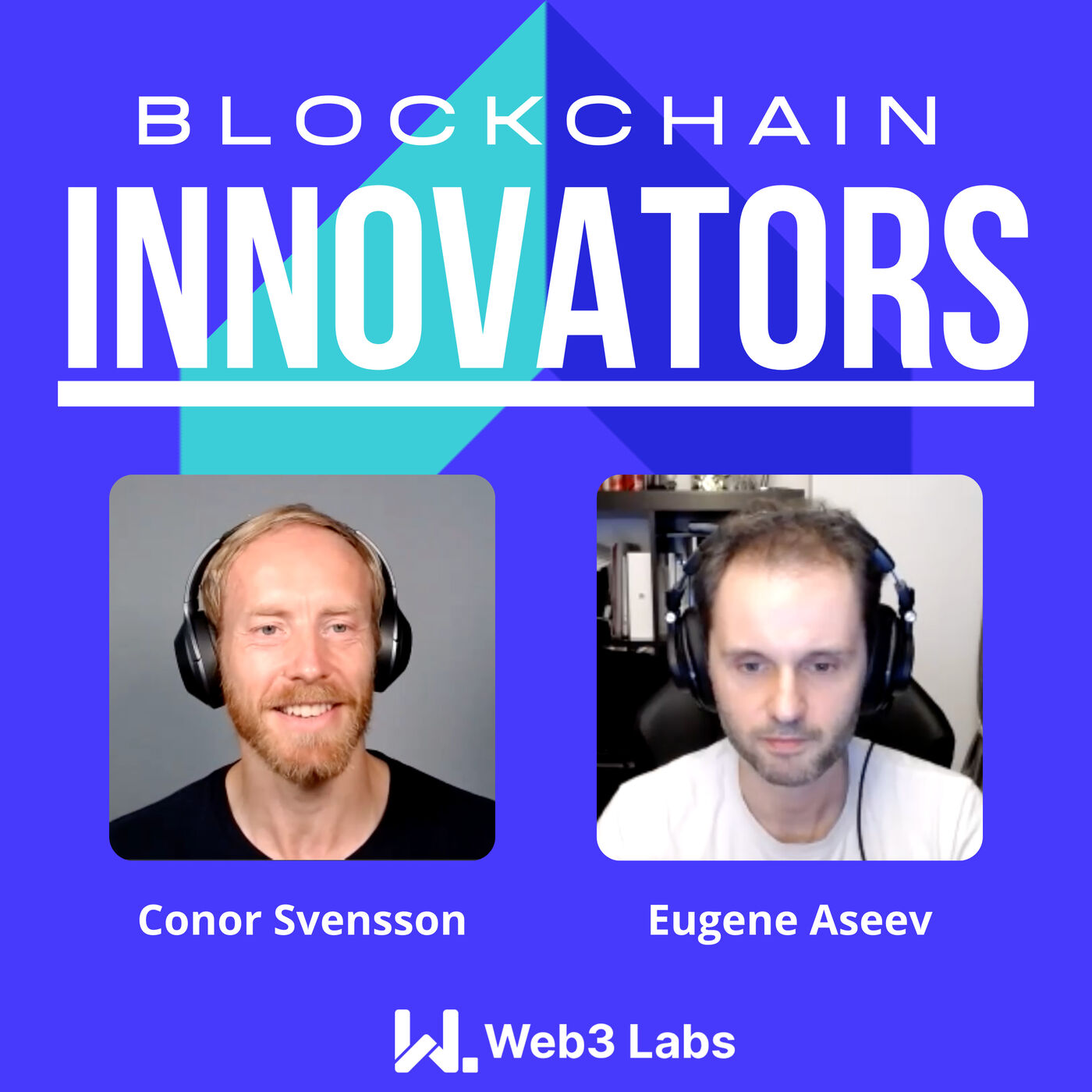 Blockchain Innovators with Conor Svensson and Eugene Aseev