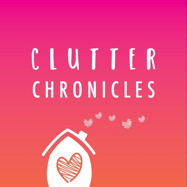 Clutter Chronicles  Podcast Artwork Image