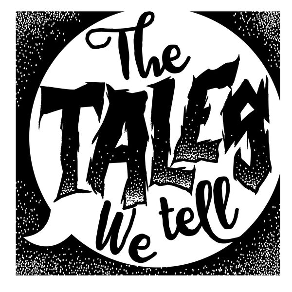 The Tales We Tell Podcast Artwork Image