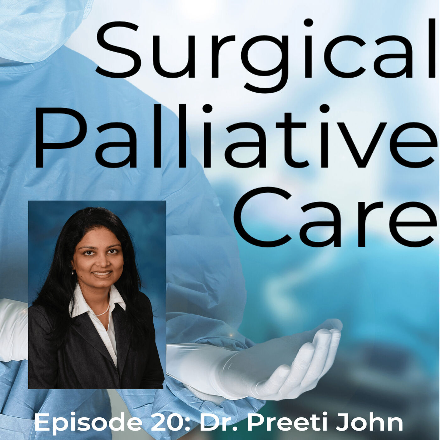 Dr. Preeti John:  Surgical Palliative Care at the VA