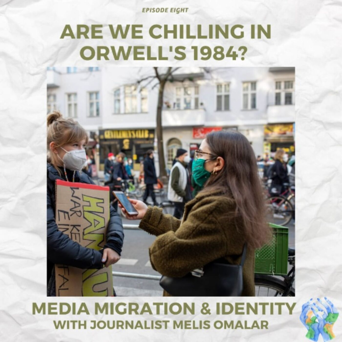 Are we chilling in Orwell's 1984? - Media, Migration & Identity with Melis Omalar