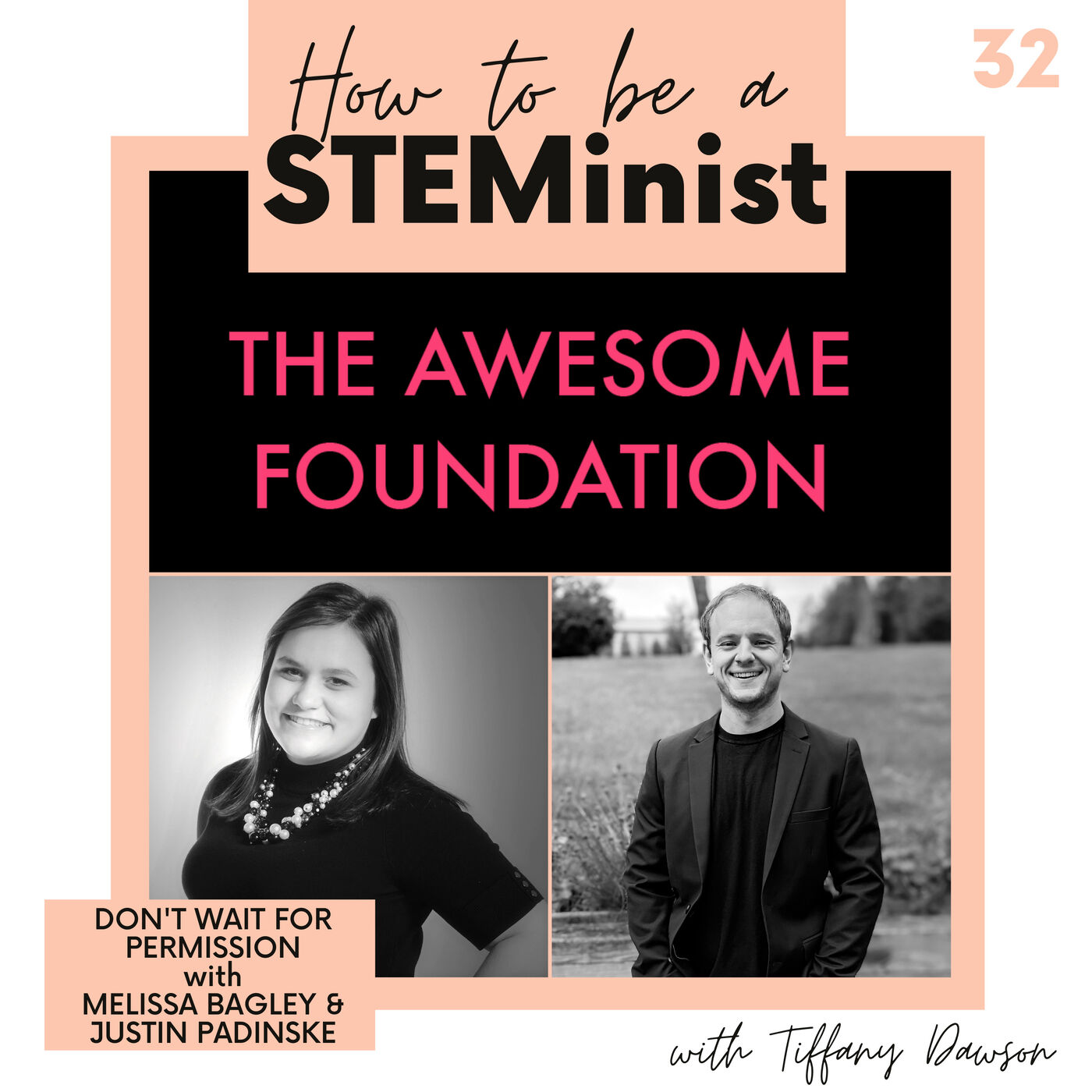 32. Don't Wait For Permission with Melissa Bagley & Justin Padinske