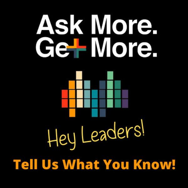 Ask More. Get More. Leadership Podcast Podcast Artwork Image