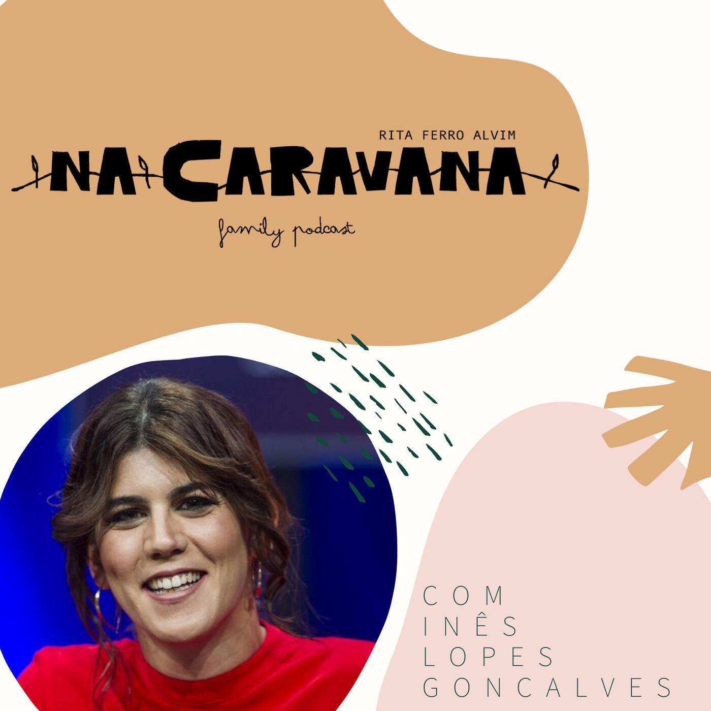 N'A Caravana com Inês Lopes Gonçalves #37 A arrecadação da avó, Gémeos e Música