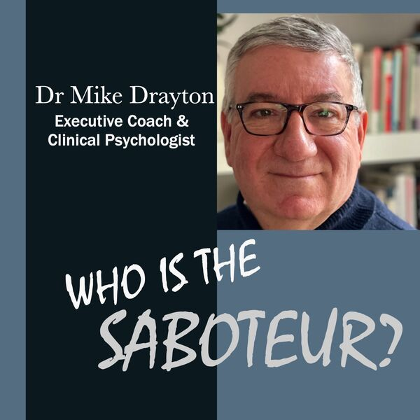 Who is the saboteur?  The unconscious in everyday life Podcast Artwork Image