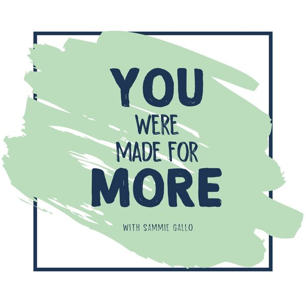 You Were Made for More Podcast Artwork Image
