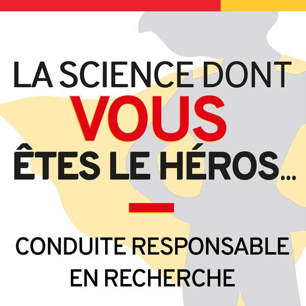 La science dont vous êtes le héros (La conduite responsable en recherche) Podcast Artwork Image