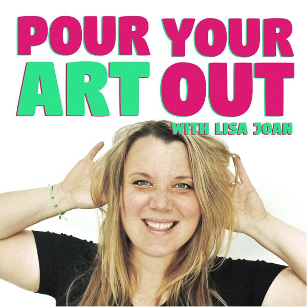 Pour Your Art Out  Podcast Artwork Image