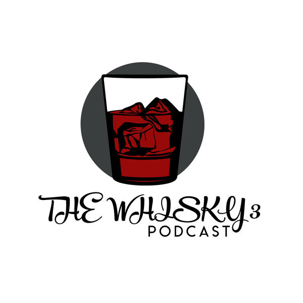 The Whisky 3 Podcast Podcast Artwork Image