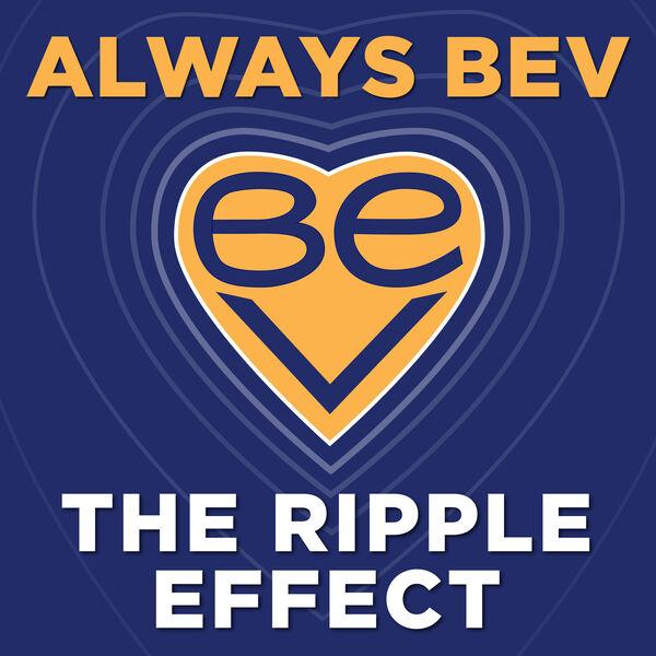 Always Bev - The Ripple Effect Podcast Artwork Image