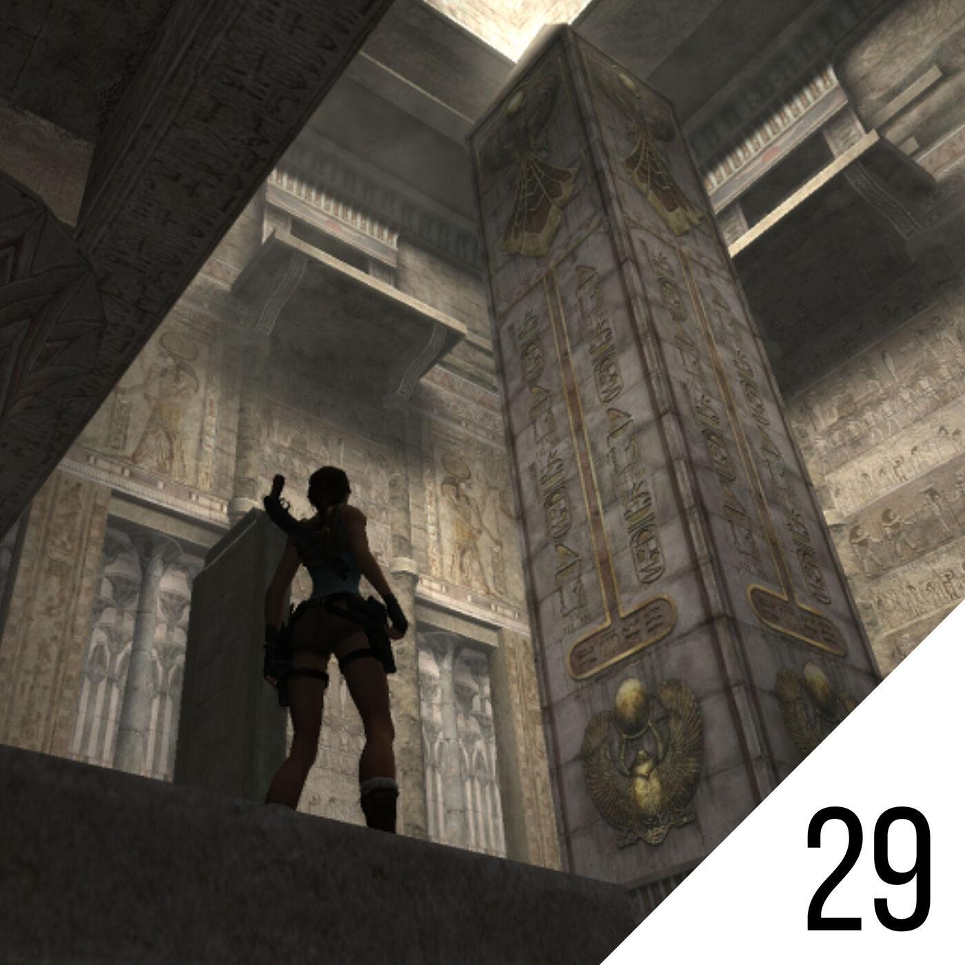 #29 How Tomb Raider: Anniversary Took Lara Croft Back to Basics