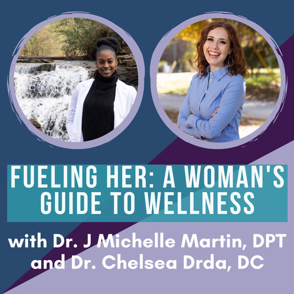 Fueling Her: A Woman's Guide To Wellness Podcast Artwork Image