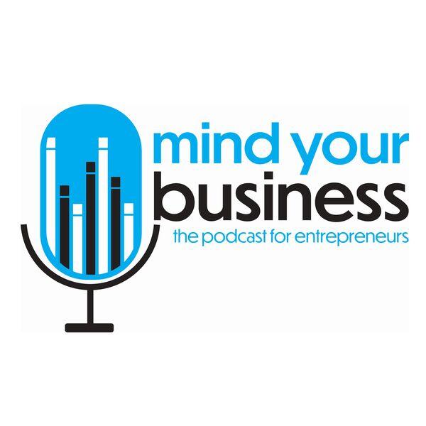 Mind Your Business Podcast Artwork Image