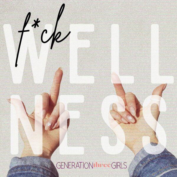 F*ck Wellness  Podcast Artwork Image