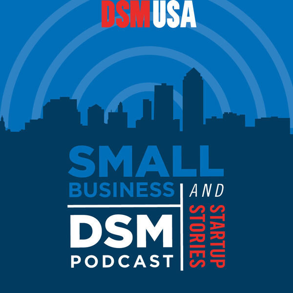 Small Business and Startup Stories DSM Podcast Artwork Image