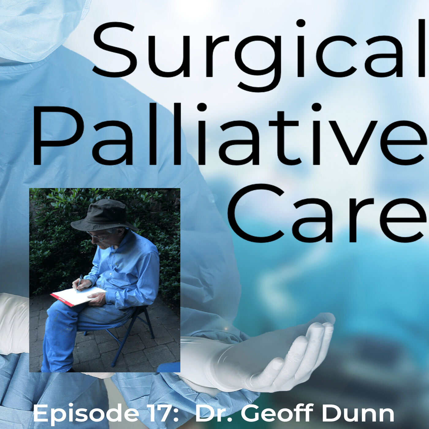 Dr. Geoff Dunn:  The Father of Surgical Palliative Care