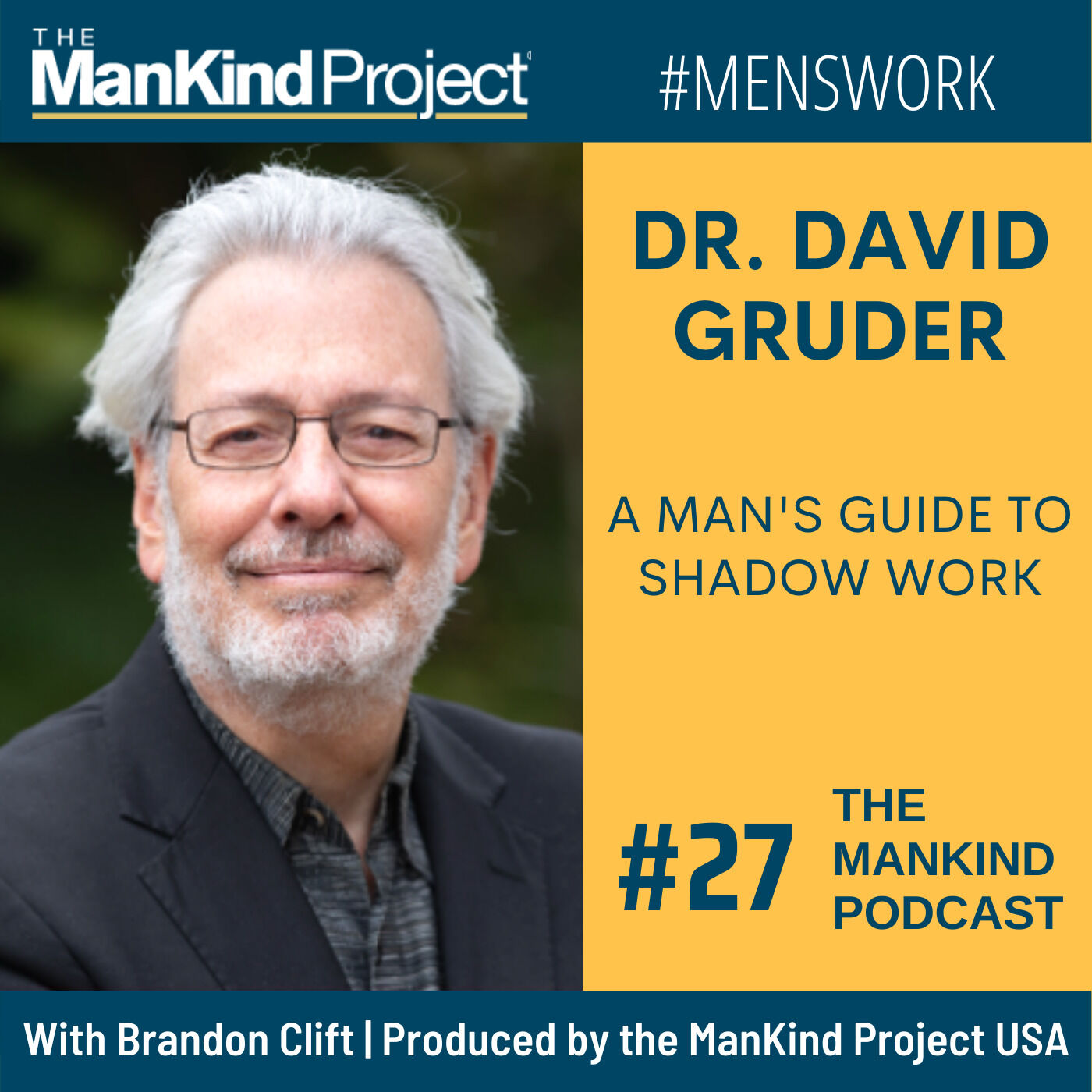 A Man's Guide To Shadow Work | Dr. David Gruder | Ep #027