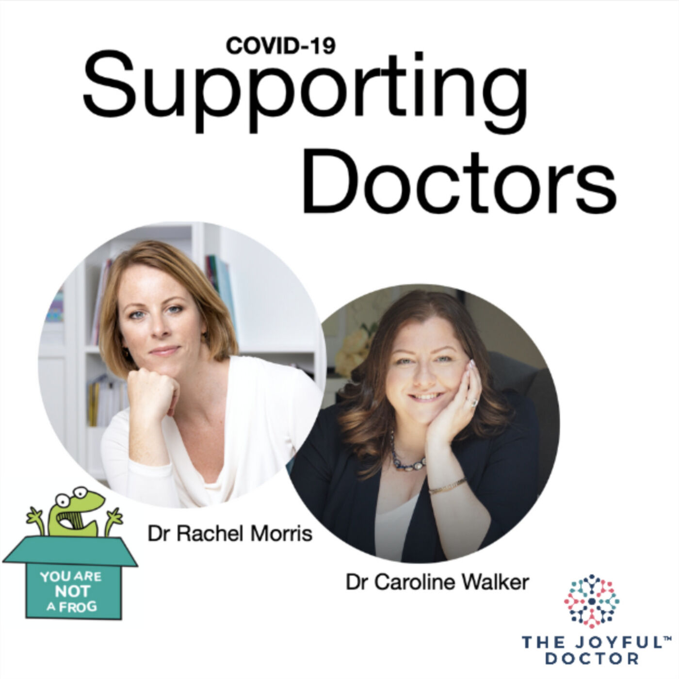 COVID-19 Supporting Doctors: Great expectations? Why we expect too much of ourselves and how to give ourselves a break with Dr Caroline Walker and Dr Rachel Morris