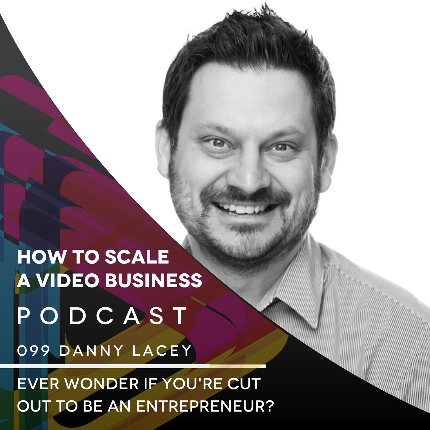Ever wonder if you're cut out to be an entrepreneur? EP #099 with Danny Lacey