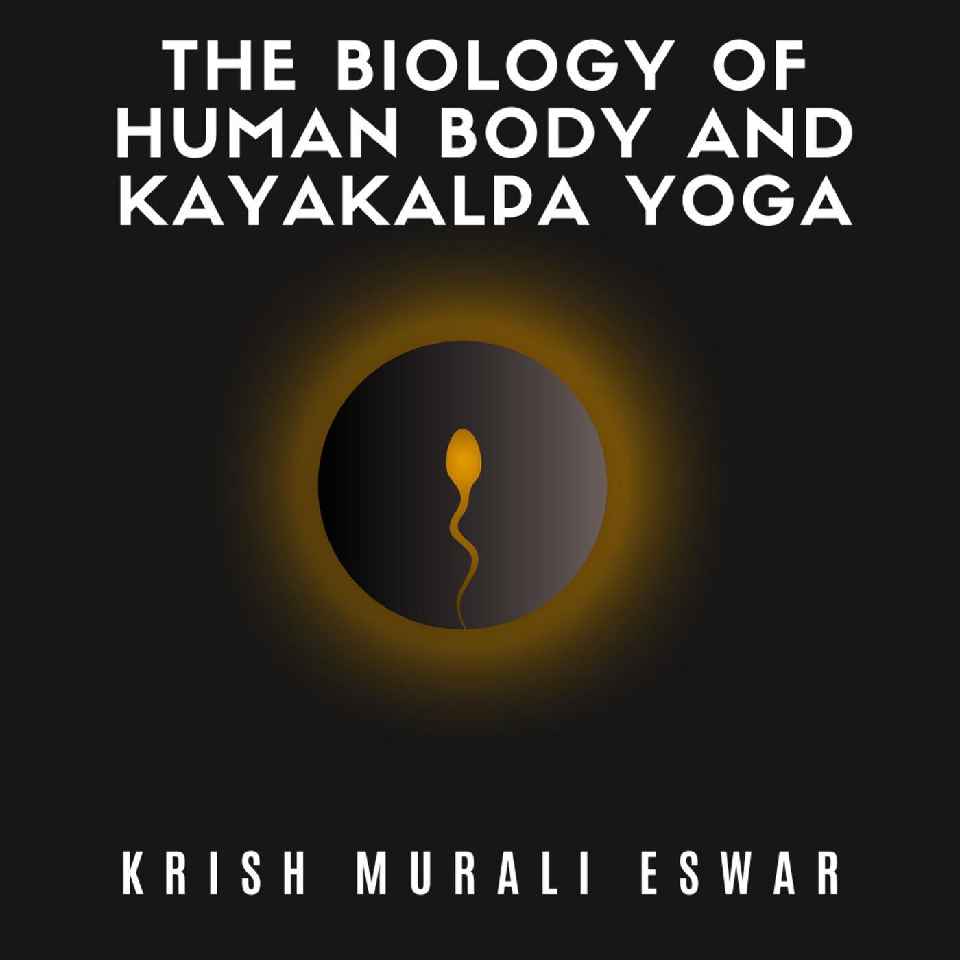 096 The Biology of Human Body and Kayakalpa Yoga