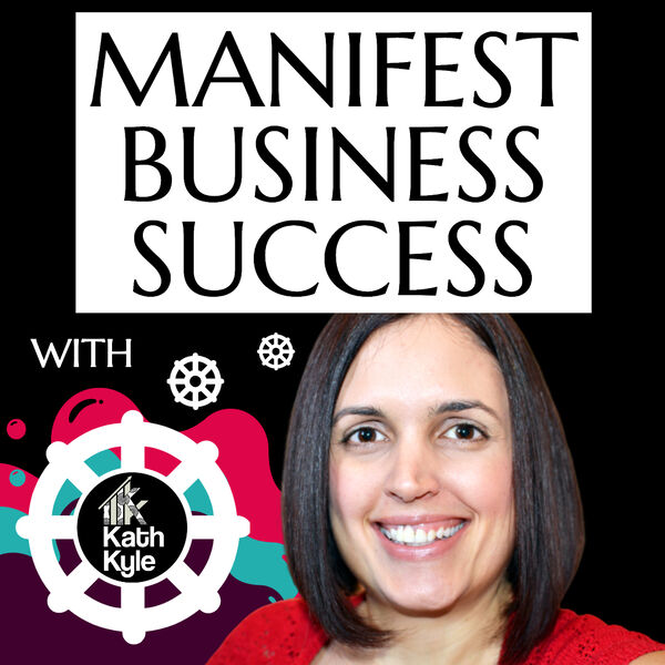 Manifest Business Success Podcast Artwork Image