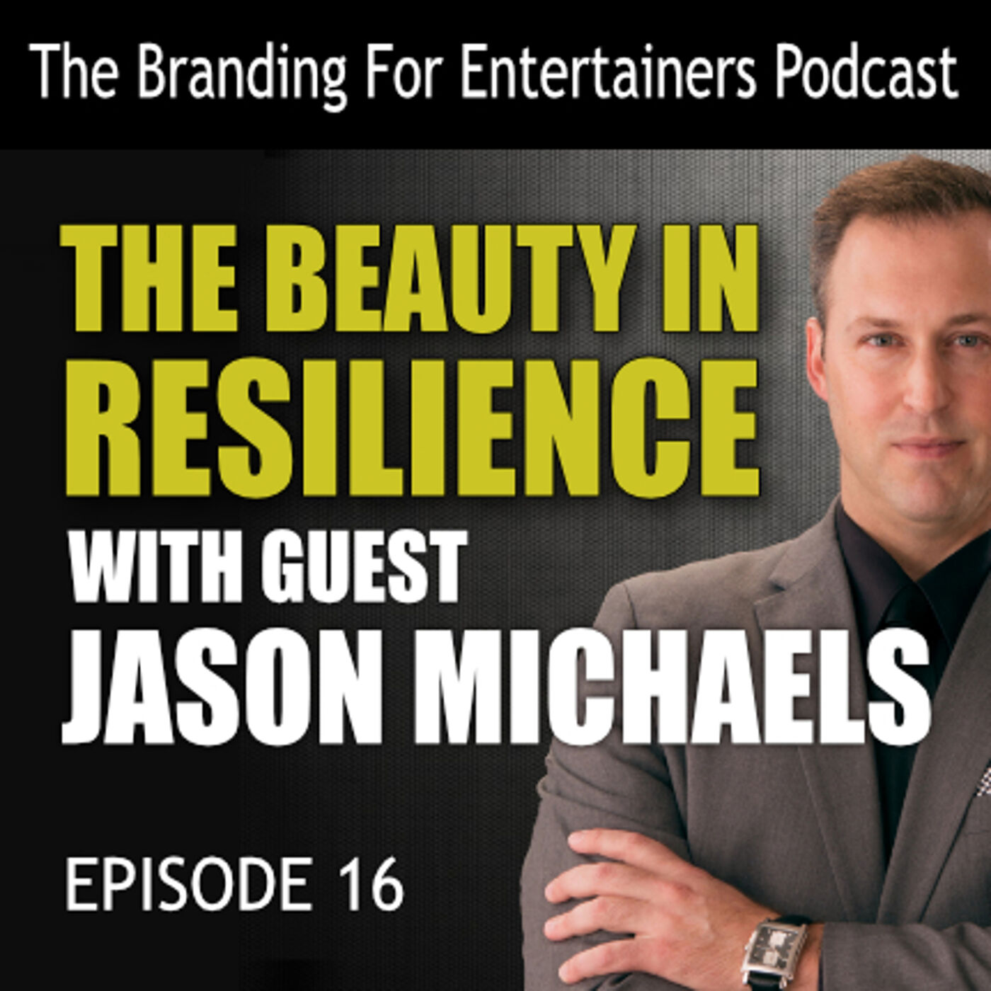 BFE EP16: The Beauty In Resilience with Jason Michaels