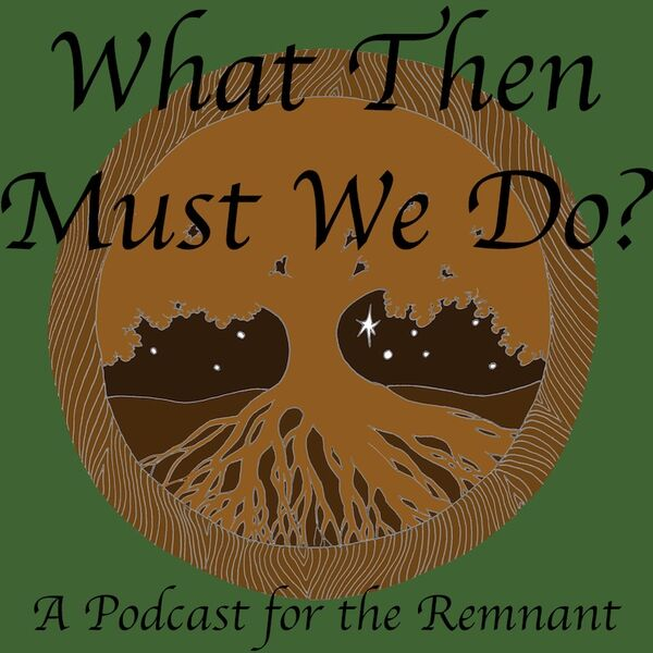 What Then Must We Do? Podcast Artwork Image
