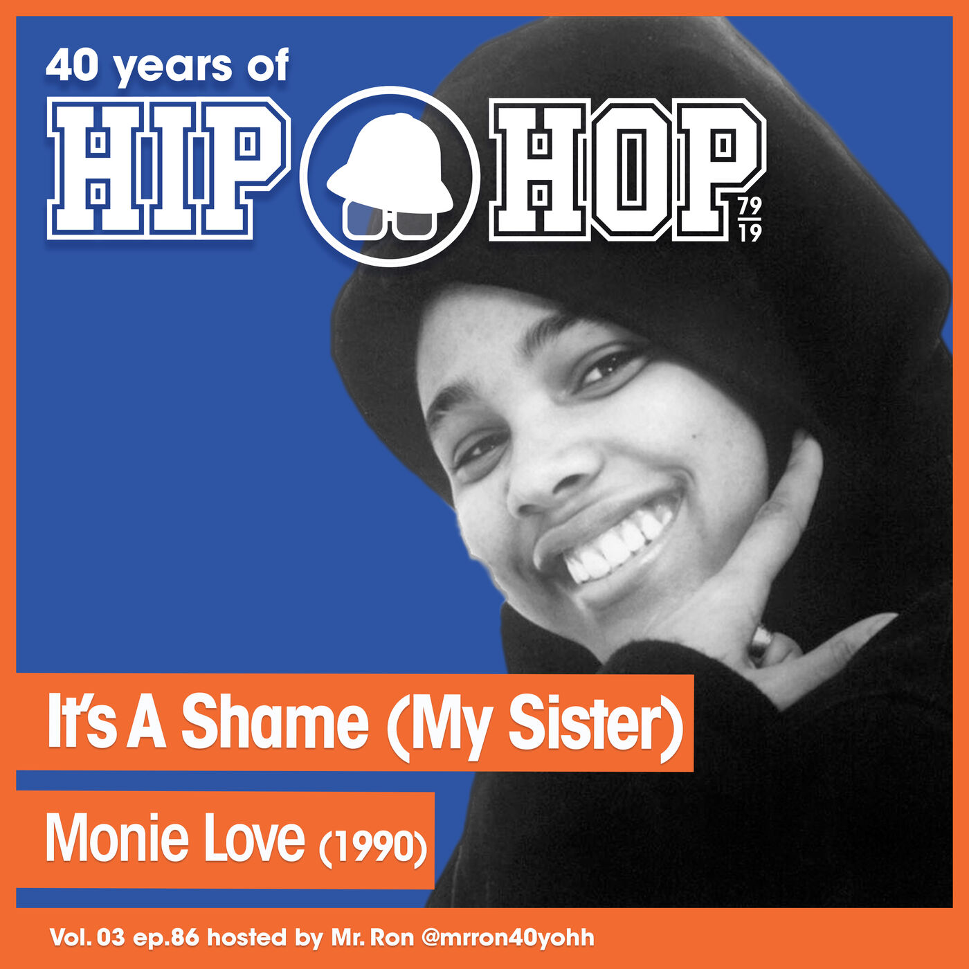 Vol.03 E86 - It`s A Shame (My Sister) by Monie Love released in 1990 - 40 Years of Hip Hop