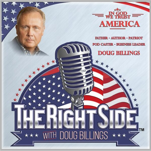 The Right Side with Doug Billings Podcast Artwork Image