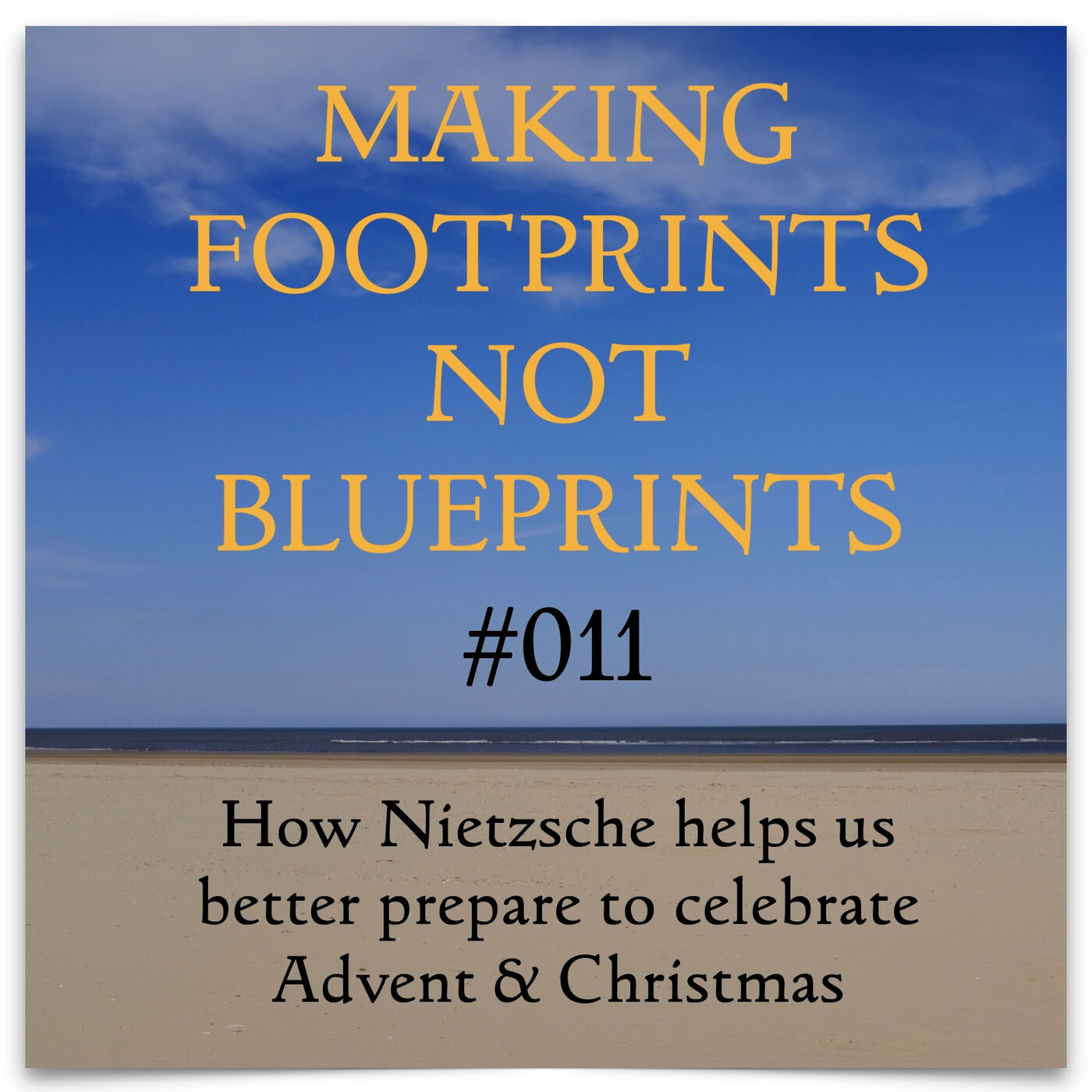 S01 #011 - How Nietzsche helps us better prepare to celebrate Advent & Christmas