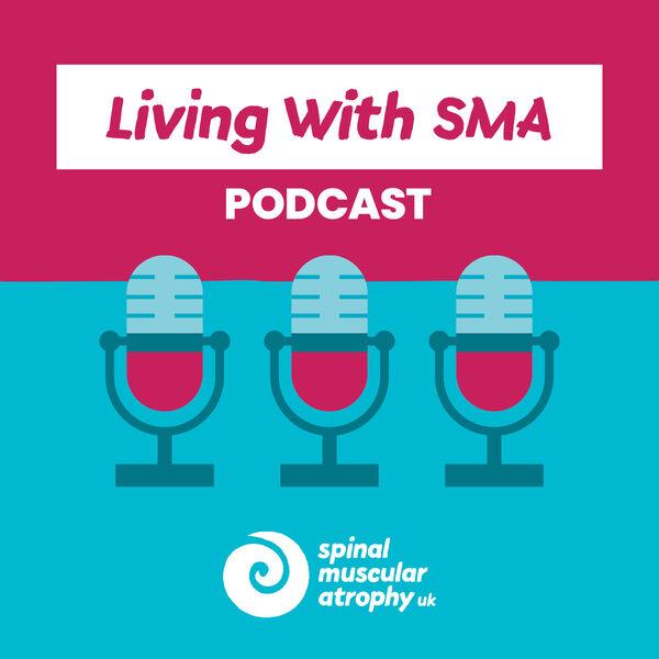 Living With SMA Podcast Artwork Image