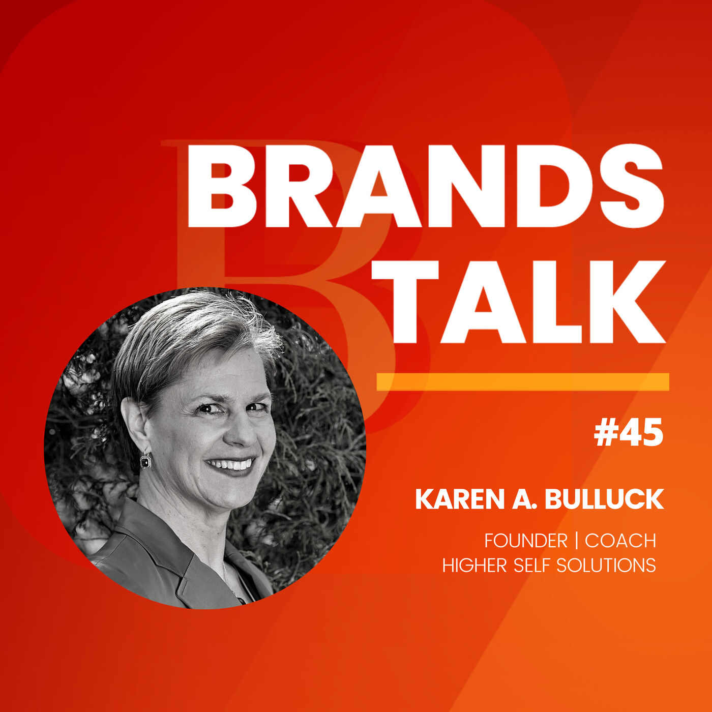 Leading with Your Higher Self w/Karen A. Bulluck