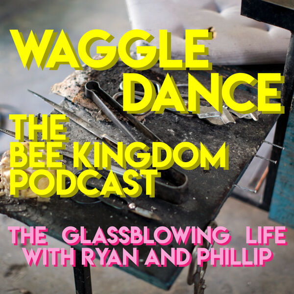 Waggle Dance from Bee Kingdom Glass Podcast Artwork Image