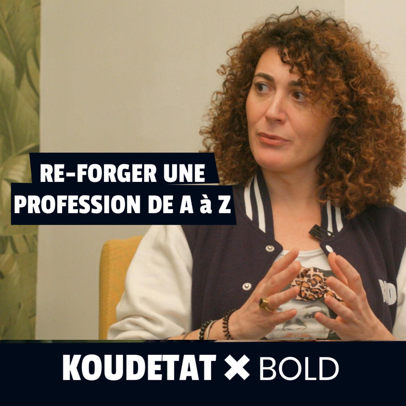 Re-forger une profession de A à Z I Koudetat x Bold