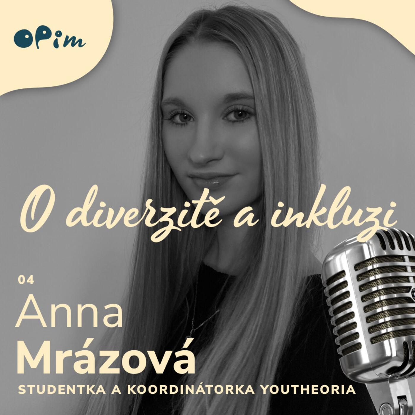 04: Anna Mrázová: mladá generace mezi sebou i s učiteli debatuje o lidských právech a rovnoprávnosti, o zkušenostech ze zahraničí a iniciativě na podporu vzájemného dialogu.