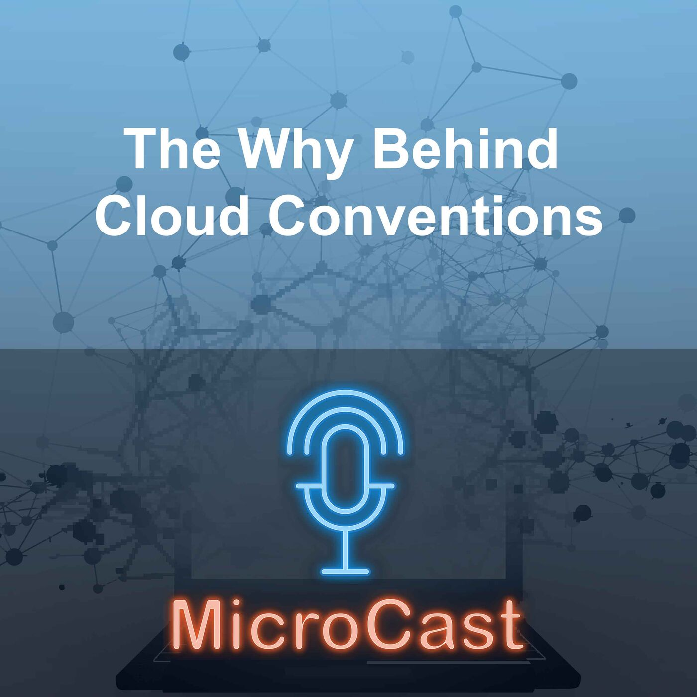 Episode 38 - The Why Behind Cloud Conventions