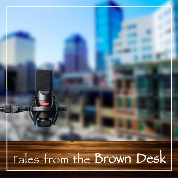Tales from the Brown Desk Podcast Artwork Image