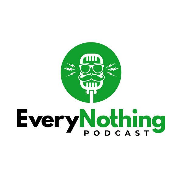 EveryNothing  Podcast Artwork Image