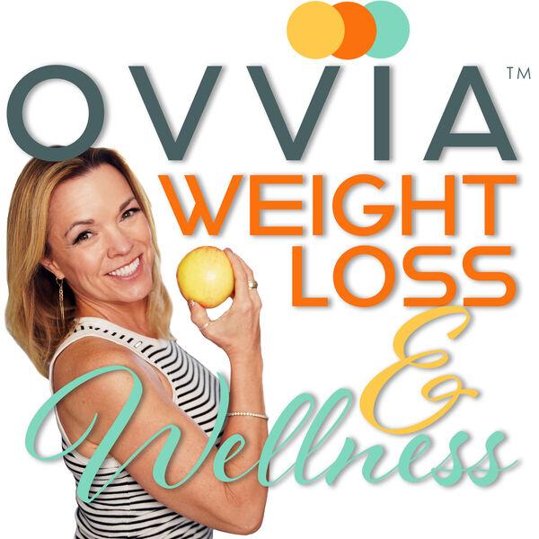 Ovvia Weight Loss & Wellness  Podcast Artwork Image