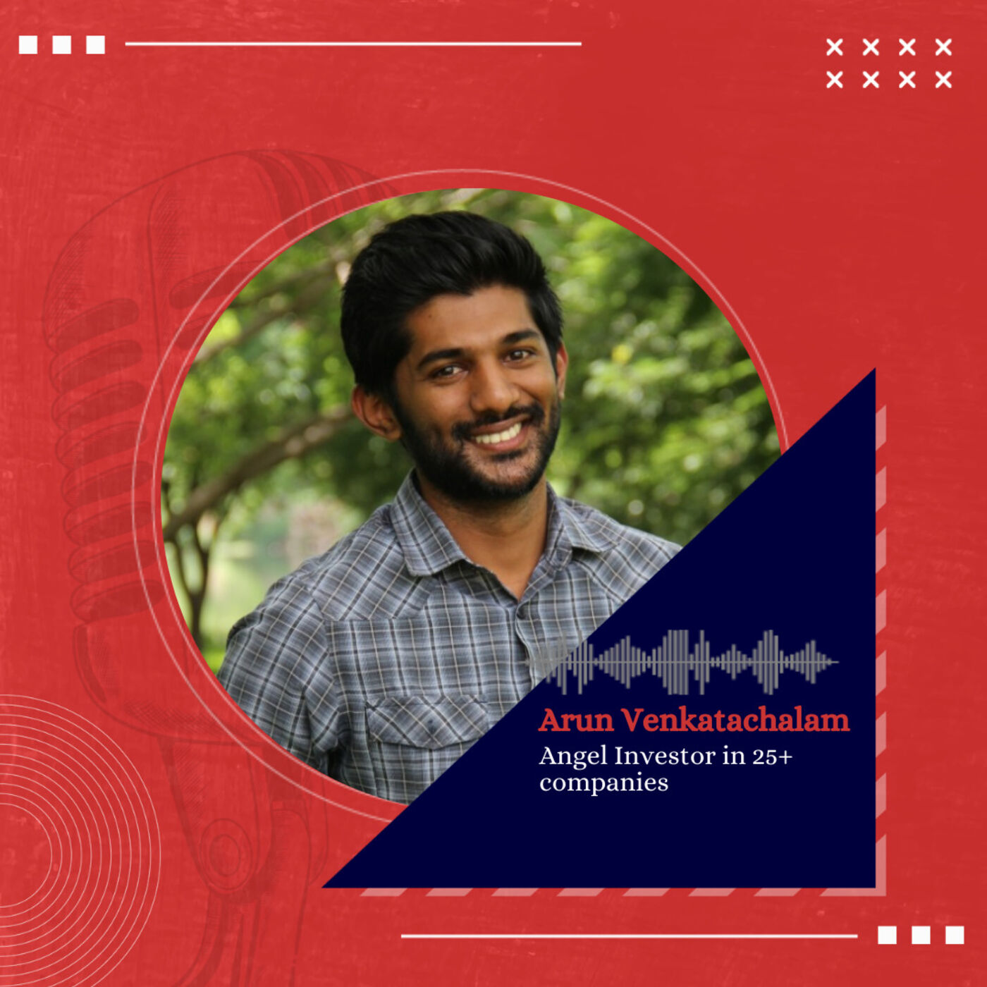 Starting as an angel investor, developing an understanding of spaces and sourcing potential deals with Arun Venkatachalam
