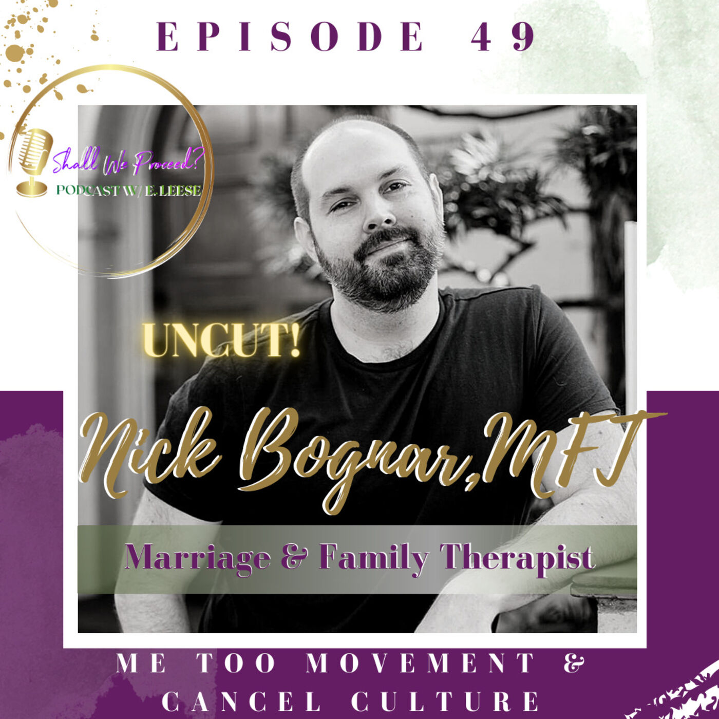 Me Too Movement, Cancel Culture, and My Thoughts w/ Nick Bognar --UNCUT