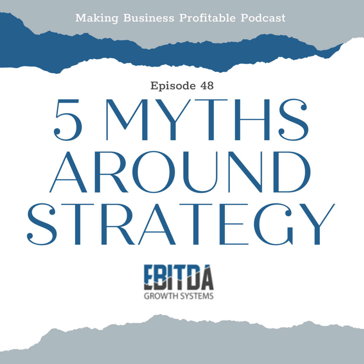 Episode 48 - 5 Myths around Strategy