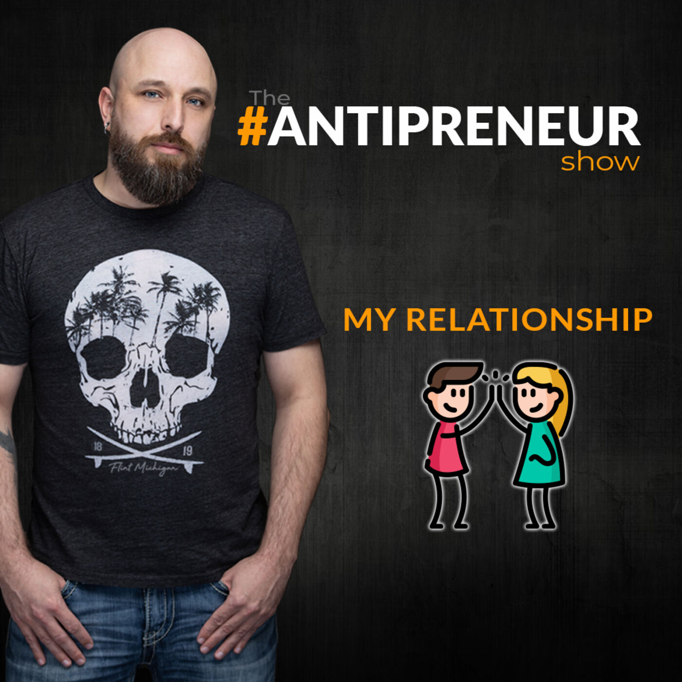 #40 - MY RELATIONSHIP - The #Antipreneur Show