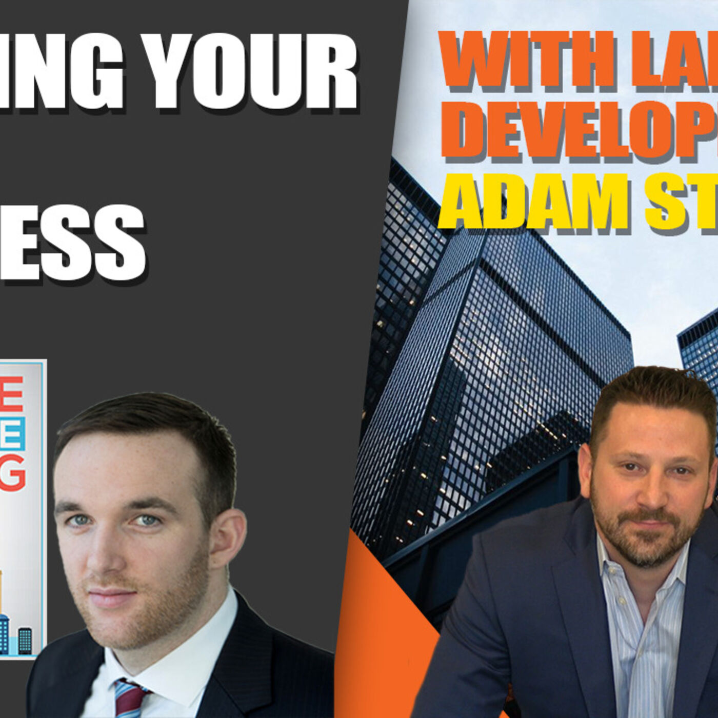 #22 Building Your Business with Land Developers With Adam Stern