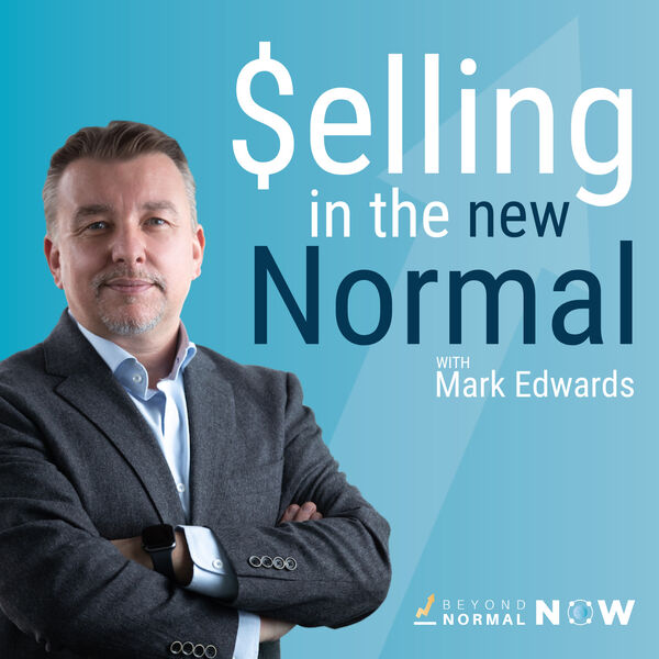 Selling in the New Normal Podcast Artwork Image